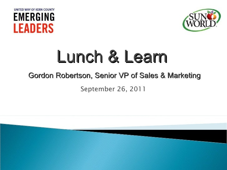 September 26, 2011 Lunch & Learn  Gordon Robertson, Senior VP of Sales & Marketing