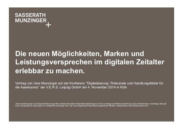Die neuen Möglichkeiten, Marken und  Leistungsversprechen im digitalen Zeitalter  erlebbar zu machen.  Vortrag von Uwe Mun...
