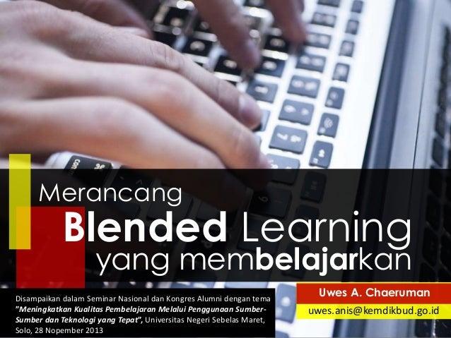 """Merancang  Blended Learning yang membelajarkan  Disampaikan dalam Seminar Nasional dan Kongres Alumni dengan tema """"Meningk..."""
