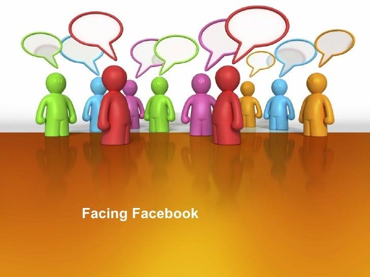 Facing Facebook