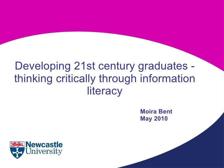 Developing 21st Century graduates: thinking critically through Information Literacy