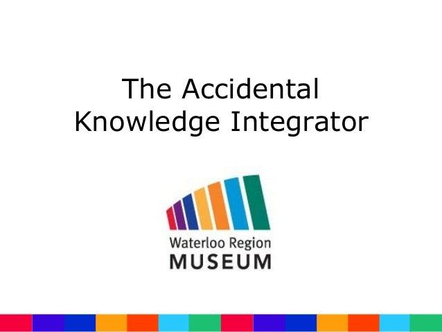 The AccidentalKnowledge Integrator