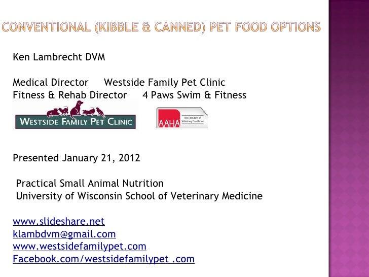 <ul><li>Ken Lambrecht DVM </li></ul><ul><li>Medical Director  Westside Family Pet Clinic </li></ul><ul><li>Fitness & Rehab...