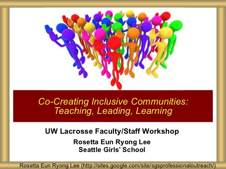 UW Lacrosse Faculty/Staff Workshop Rosetta Eun Ryong Lee Seattle Girls' School Co-Creating Inclusive Communities: Teaching...
