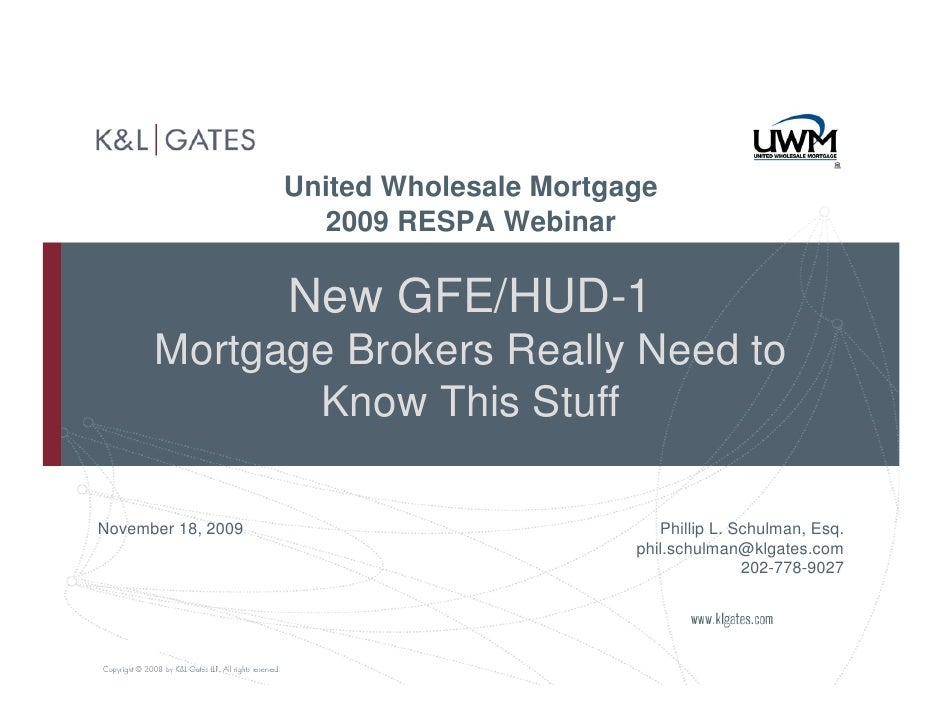 United Wholesale Mortgage                       2009 RESPA Webinar                      New GFE/HUD-1           Mortgage B...