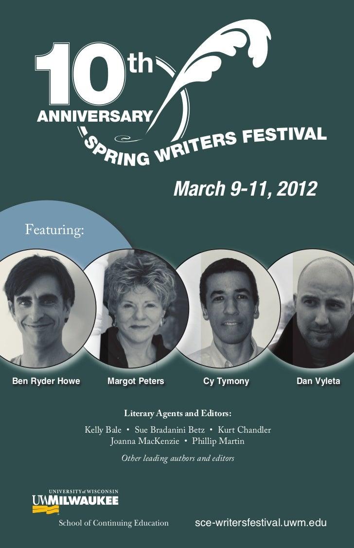 March 9-11, 2012  Featuring:Ben Ryder Howe        Margot Peters              Cy Tymony         Dan Vyleta                 ...