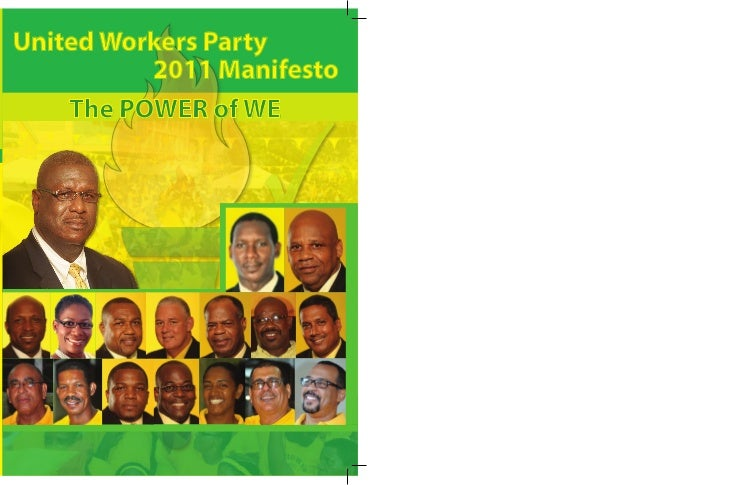 United Workers Party          2011 Manifesto    The POWER of WE