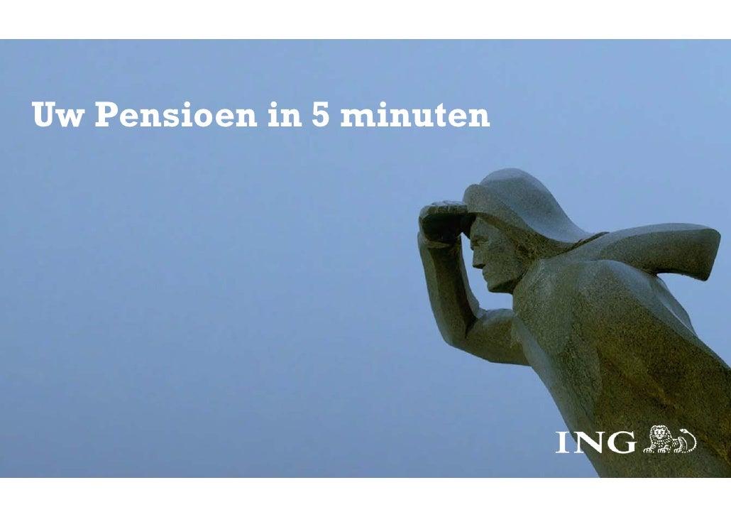 Uw Pensioen in 5 minuten     ING Financiële Advies Avonden
