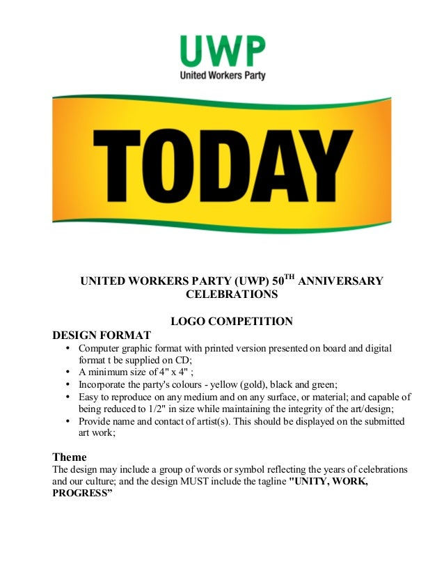 UNITED WORKERS PARTY (UWP) 50TH ANNIVERSARY CELEBRATIONS 	    LOGO COMPETITION DESIGN FORMAT • Computer graphic format wit...