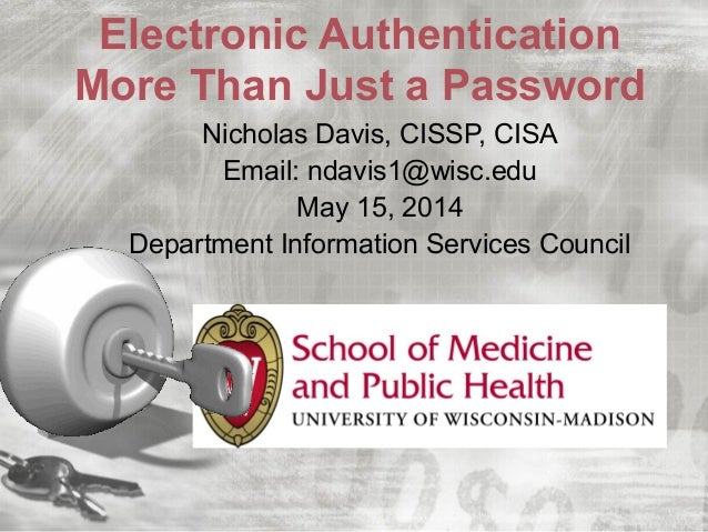 Electronic Authentication, More Than Just a Password