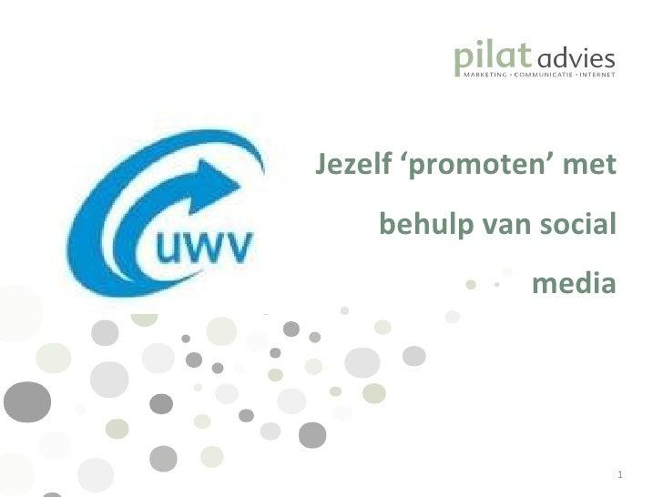 Jezelf 'promoten' met behulp van social media