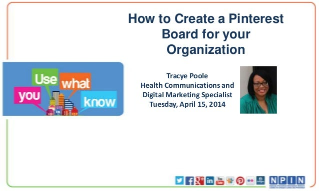 How to Create a Pinterest Board for your Organization Tracye Poole Health Communications and Digital Marketing Specialist ...