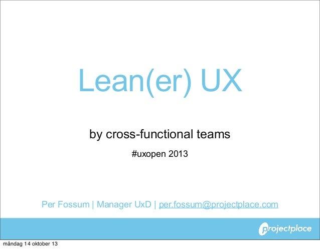 Lean(er) UX by cross-functional teams