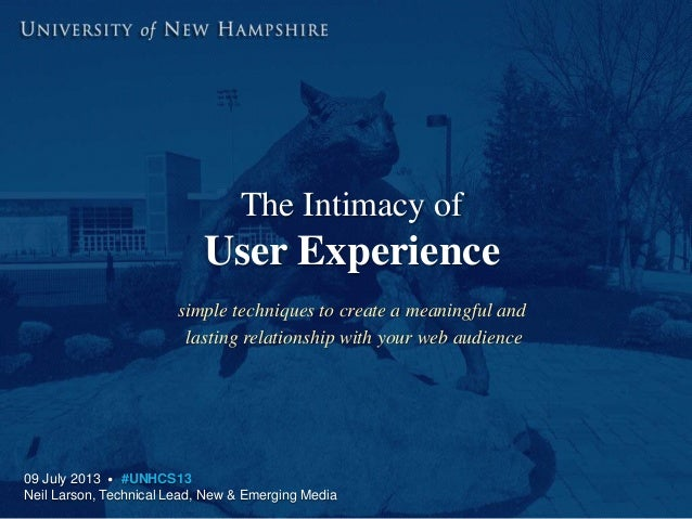 The Intimacy of User Experience simple techniques to create a meaningful and lasting relationship with your web audience 0...