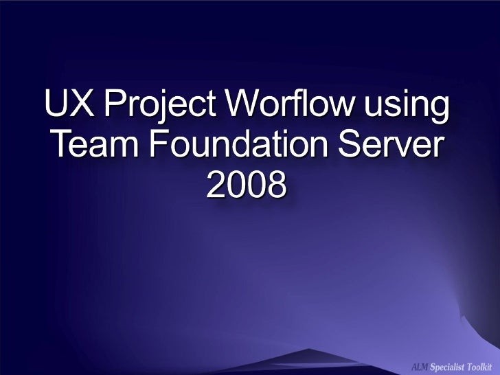 UX in ALM Series - UX Project Worflow using TFS 2008