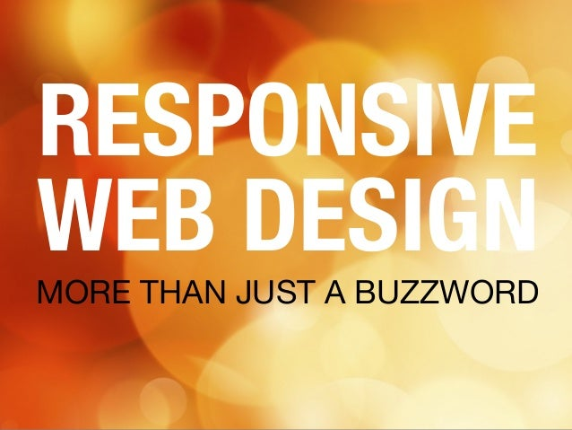 MORE THAN JUST A BUZZWORD RESPONSIVE WEB DESIGN