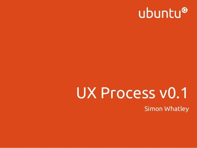 UX Process v0.1 Simon Whatley