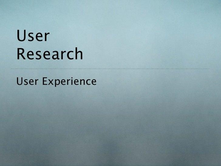 UserResearchUser Experience