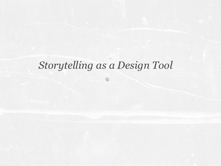 Storytelling as a Design Tool