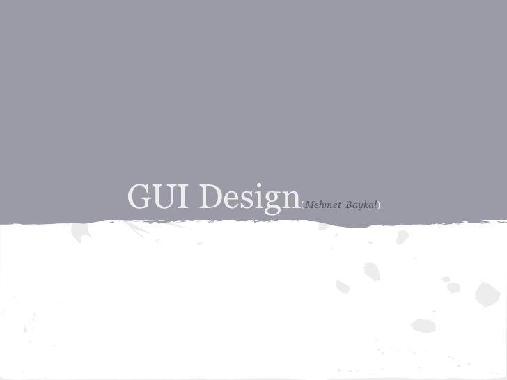 GUI Design   (Mehmet Baykal)
