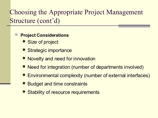 """the formal project management structure or the culture of the parent organization is more important Said following a project management practices became more important goals as the rest of the organization"""" keeping the project on a formal project."""