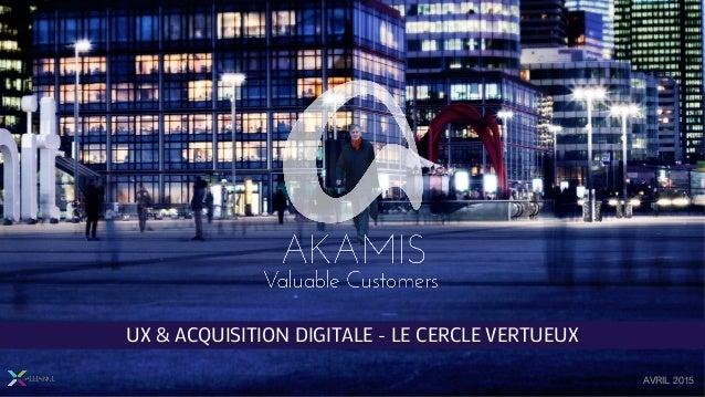 AVRIL 2015 UX & ACQUISITION DIGITALE - LE CERCLE VERTUEUX