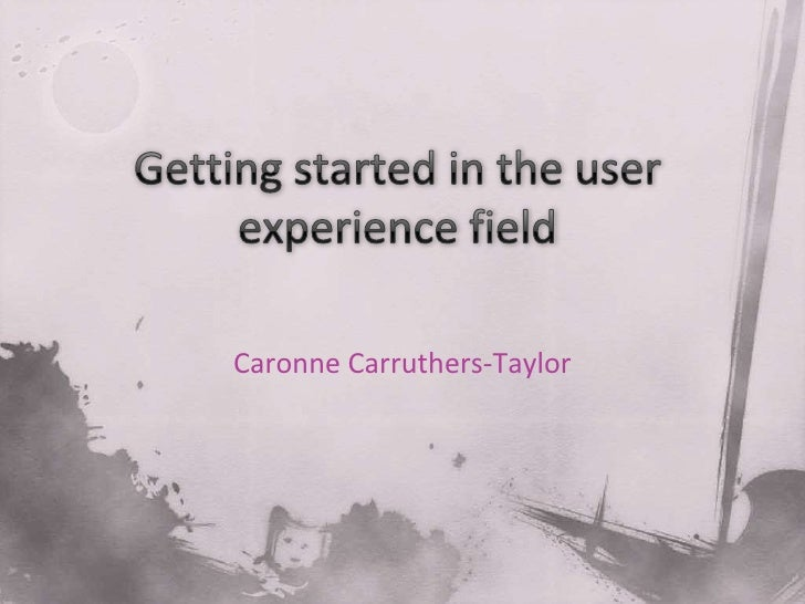 Getting Started In The User Experience Field (UX Australia conference)