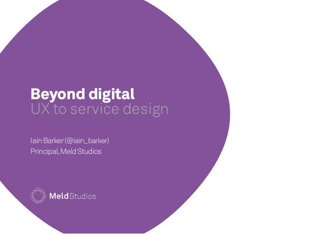 Beyond digital: UX to service design