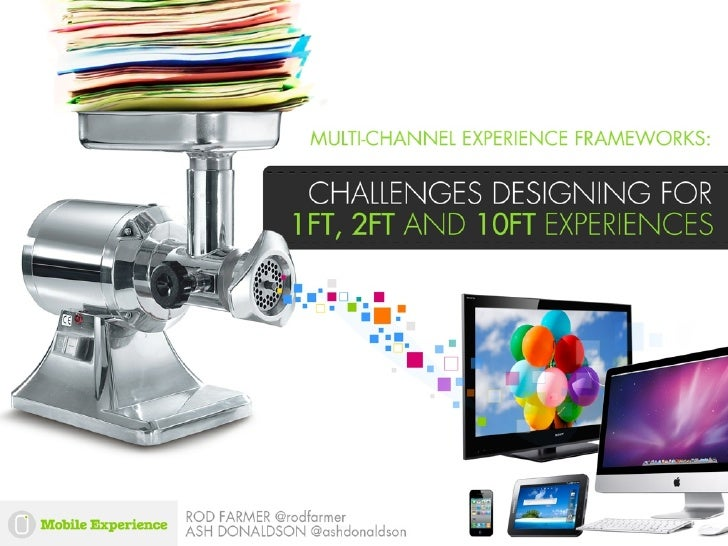 Creating multi-channel design frameworks - Mobile Experience