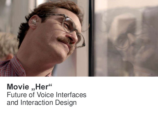 """Movie """"Her"""" Future of Voice Interfaces and Interaction Design"""