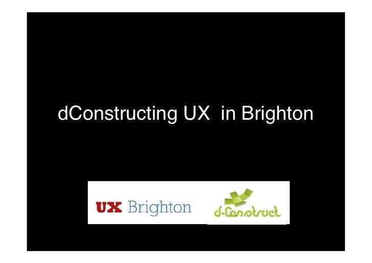 dConstructing UX in Brighton!