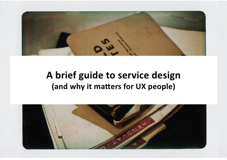 A Brief Guide to Service Design (UX Brighton) by Paul Thurston & Nick Marsh