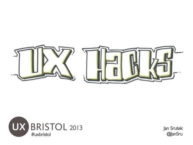 UX Hacks - from UX Bristol 2013