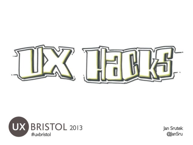 UX Hacks - from UX Bristol 2013