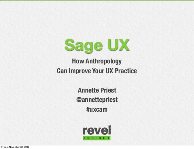 Sage UX                                 How Anthropology                            Can Improve Your UX Practice          ...