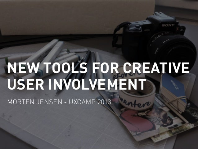New tools for creative user involvement