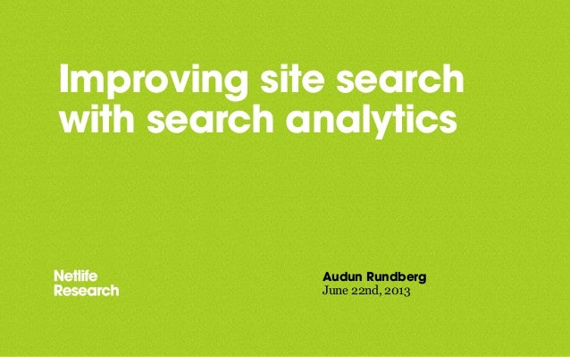Improving site searchwith search analyticsAudun RundbergJune 22nd, 2013