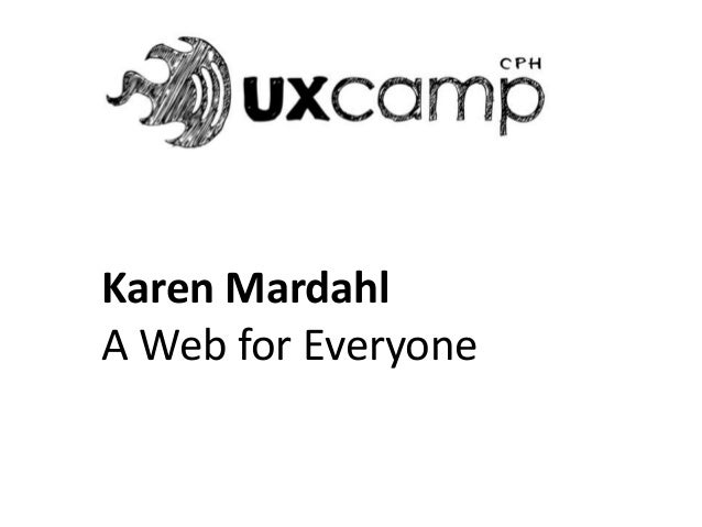 Karen Mardahl A Web for Everyone