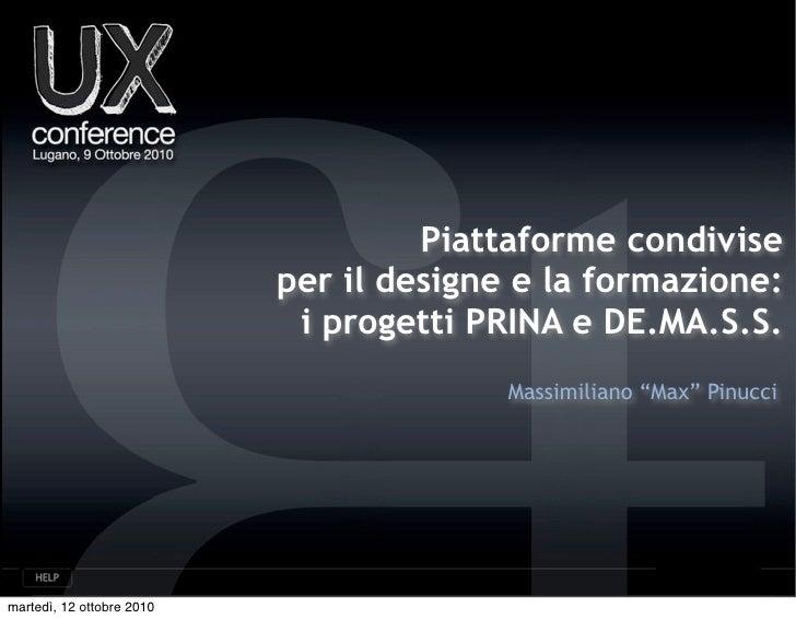 Piattaforme condivise                            per il designe e la formazione:                             i progetti PR...