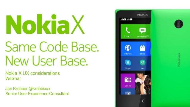 Nokia X UX considerations Webinar Jan Krebber @krebbixux Senior User Experience Consultant