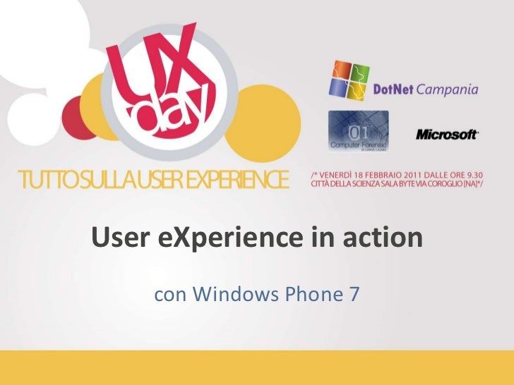 User eXperience in action<br />con Windows Phone 7<br />
