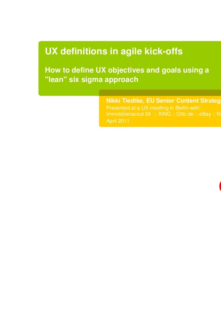 """UX definitions in agile kick-offsHow to define UX objectives and goals using a""""lean"""" six sigma approach                Nik..."""