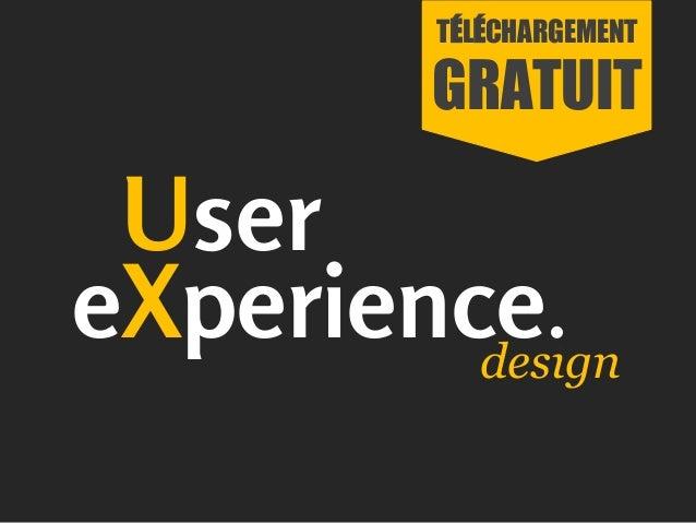 design User eXperience. TÉLÉCHARGEMENT GRATUIT