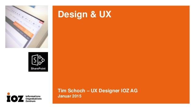 Design & UX Tim Schoch – UX Designer IOZ AG Januar 2015