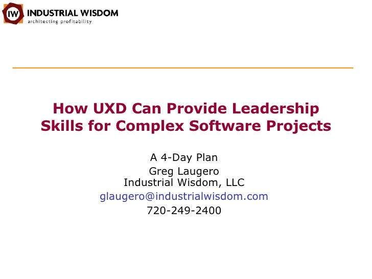How UXD Can Provide Leadership Skills for Complex Software Projects: A 4-Day Plan