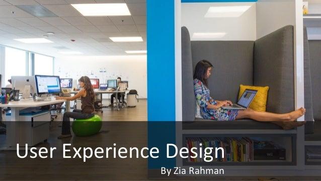 UX Overview_ZiaRahman