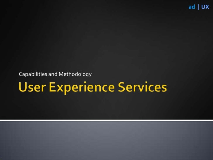 User Experience Services<br />Capabilities and Methodology<br />