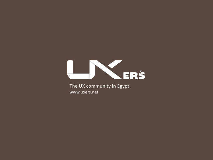 The UX community in Egypt<br />www.uxers.net<br />