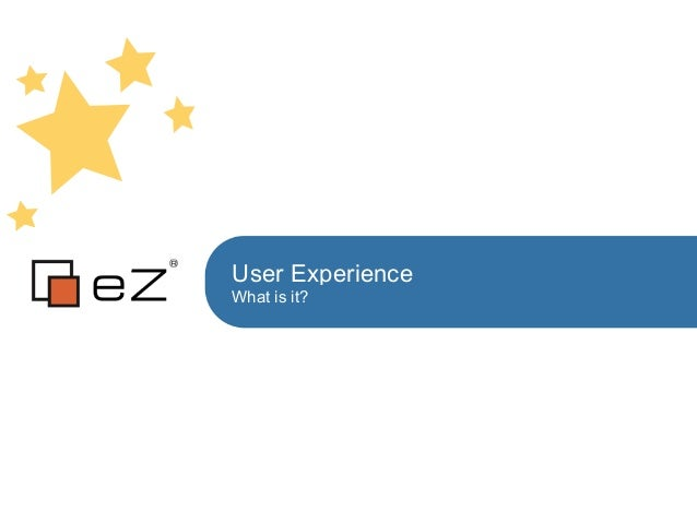 User Experience What is it?