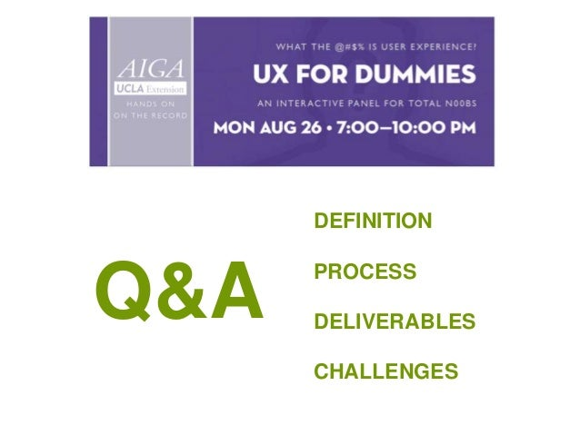 DEFINITION  Q&A  PROCESS DELIVERABLES  CHALLENGES